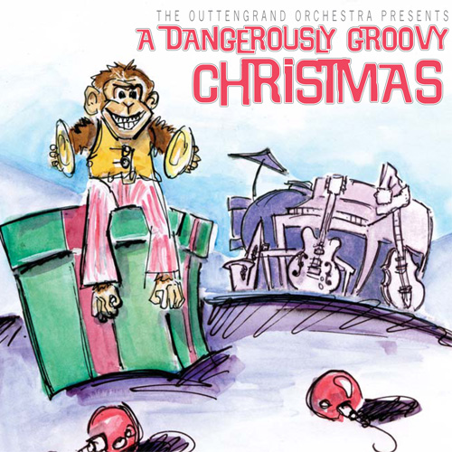 A Dangerously Groovy Christmas Jazz CD by Outengrand Orchestra